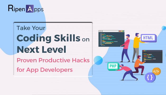 How to Take Your Coding Skills on Next Level? : Proven Productive Hacks for App Developers