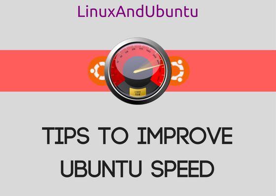 Tips To Improve Ubuntu Speed